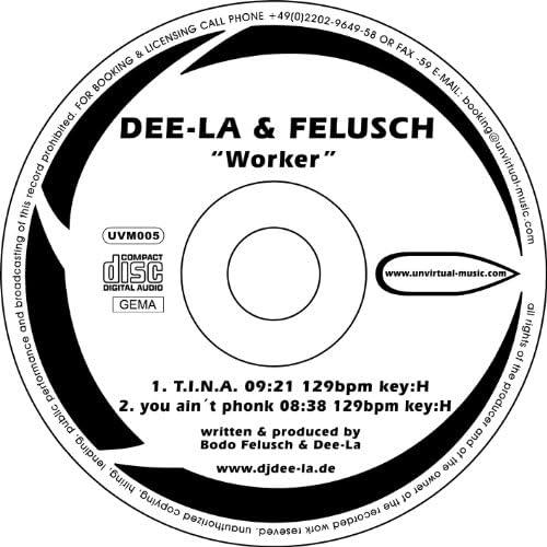 Dee-La, Felusch