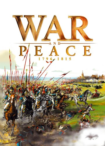 War and Peace: 1796 - 1815