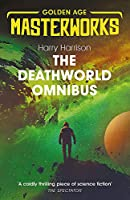 The Deathworld Omnibus: Deathworld, Deathworld Two, and Deathworld Three (Golden Age Masterworks)
