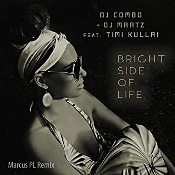 Bright Side of Life (feat. Timi Kullai) [Marcus PL Remix]