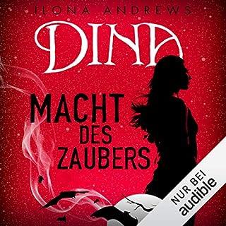 Dina - Macht des Zaubers     Inkeeper Chronicles 2              Autor:                                                                                                                                 Ilona Andrews                               Sprecher:                                                                                                                                 Katja Hirsch                      Spieldauer: 9 Std. und 42 Min.     Noch nicht bewertet     Gesamt 0,0