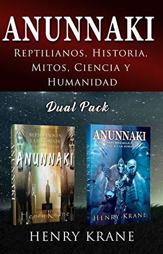 ANUNNAKI: Reptilianos, Historia, Mitos, Ciencia y Humanidad (DUAL PACK - BUNDLE)