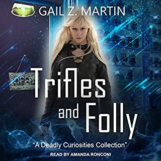 Trifles and Folly     A Deadly Curiosities Collection              De :                                                                                                                                 Gail Z. Martin                               Lu par :                                                                                                                                 Amanda Ronconi                      Durée : 14 h et 48 min     Pas de notations     Global 0,0