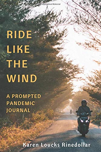 Ride Like the Wind: A Prompted Pandemic Journal