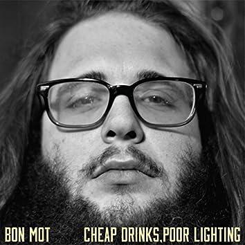 Cheap Drinks, Poor Lighting