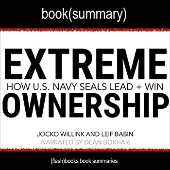 Extreme Ownership by Jocko Willink and Leif Babin - Book Summary  How U.S Navy SEALS Lead and Win