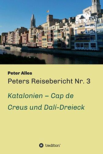 Peters Reisebericht Nr. 3: Katalonien - Cap de Creus und Dalí-Dreieck (German Edition)