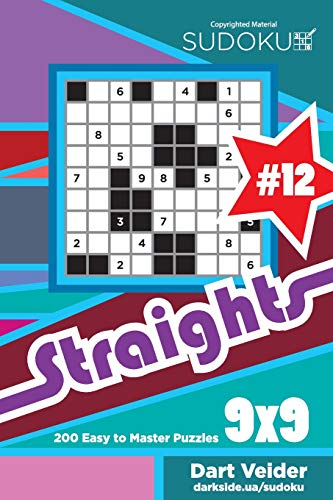 Sudoku Straights - 200 Easy to Master Puzzles 9x9 (Volume 12)