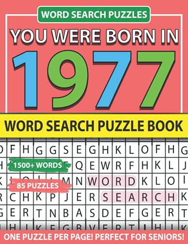You Were Born In 1977: Word Search Puzzle Book: A Beautiful Puzzle Book For Adults Seniors & All Others Puzzle Fans 1500+ Words Search Puzzles & Solutions (Vol. 24)