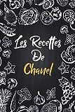 Les recettes de Chanel: Cahier de recettes à remplir | Prénom personnalisé Chanel | Cadeau...
