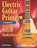 Electric Guitar Primer Book for Beginners: with Online Video & Audio Access