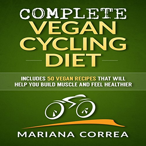 Complete Vegan Cycling Diet audiobook cover art