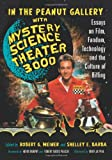 In the Peanut Gallery with Mystery Science Theater...