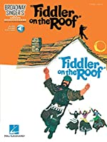 Fiddler on the Roof: Piano / Vocal, Includes Downloadable Audio (Broadway Singer's Edition)
