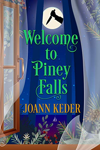 Welcome to Piney Falls (Piney Falls Mysteries Book 1) by [Joann Keder]