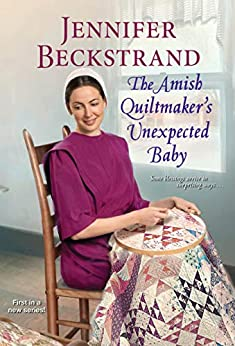 The Amish Quiltmaker's Unexpected Baby by [Jennifer Beckstrand ]