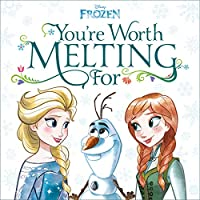 You're Worth Melting For (Disney Frozen)