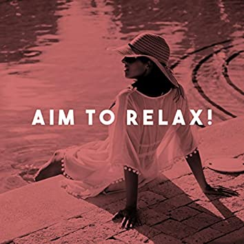 Aim To Relax!