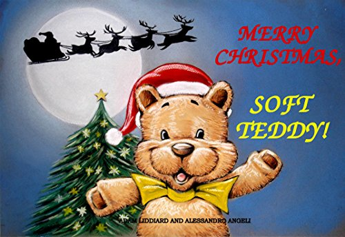 MERRY CHRISTMAS, SOFT TEDDY! ('ARE YOU READY FOR SOFT TEDDY?' Book 4) (English Edition)