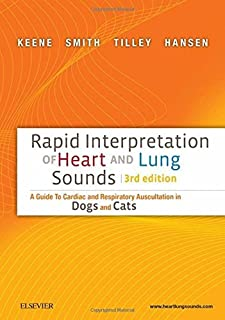 Rapid Interpretation of Heart and Lung Sounds: A Guide to Cardiac and Respiratory Auscultation in Dogs and Cats, 3e by Bru...