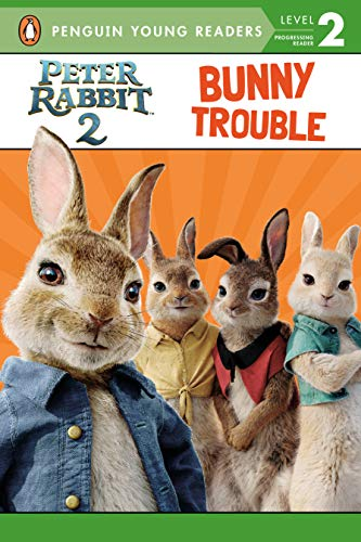 Peter Rabbit 2, Bunny Trouble: Peter Rabbit 2: The Runaway (Penguin Young Readers. Level 2)