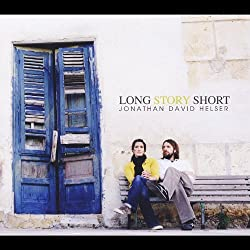 Long Story Short by Jonathan David & Melissa Helser