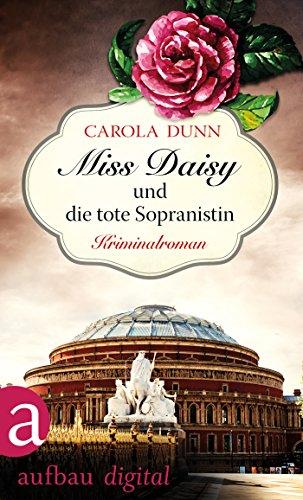 Miss Daisy und die tote Sopranistin: Kriminalroman (Miss Daisy ermittelt 3)