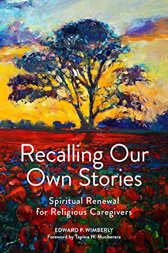 Compare Textbook Prices for Recalling Our Own Stories: Spiritual Renewal for Religious Caregivers 1 Edition ISBN 9781506454771 by Edward P. Wimberly,Tapiwa N. Mucherera