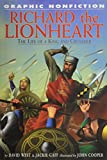 Richard the Lionheart: The Life of a King and Crusador (Graphic Nonfiction Biographies Set 2)