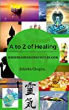 A to Z of Healing - A collection of essays working with different healing modalities