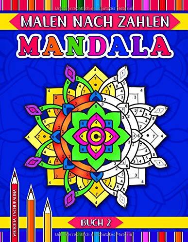 Mandala - Malen nach Zahlen - Buch 2: Ein Aktivitäts-Malbuch mit 31 Seiten, einfachen und fortgeschrittenen Geometrischen, Blumen- und Tiere- Mandalas zum Ausmalen für alle Altersgruppen Künstler.