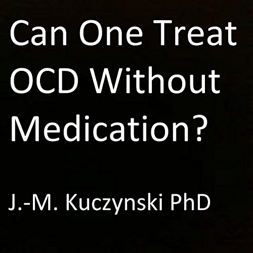 Can One Treat OCD Without Medication? audiobook cover art