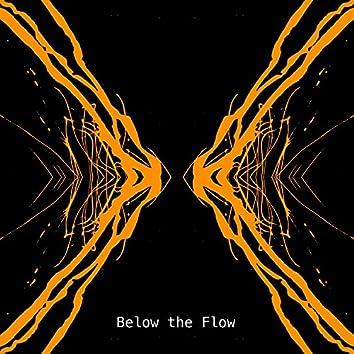 Below the Flow