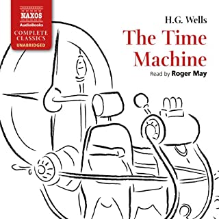 The Time Machine                   By:                                                                                                                                 H. G. Wells                               Narrated by:                                                                                                                                 Roger May                      Length: 3 hrs and 50 mins     45 ratings     Overall 4.1
