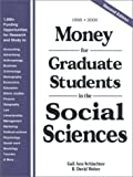 Money for Graduate Students in the Social Sciences: 1998-2000 (MONEY FOR GRADUATE STUDENTS IN THE SOCIAL AND BEHAVIORAL SCIENCES)