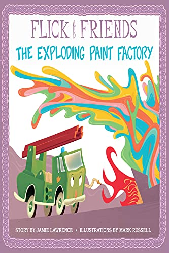 Flick and Friends - The Exploding Paint Factory (Flick and Friends - The Fire Engine Family Book 3) (English Edition)
