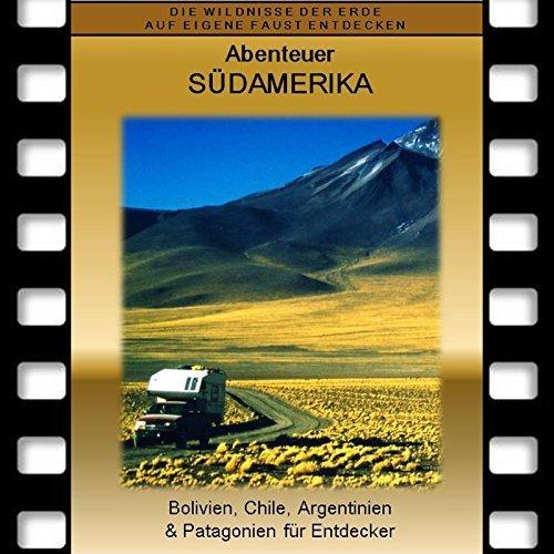 Abenteuer SÜDAMERIKA *Bolivien – Chile - Argentinien - Patagonien *Doppel-DVD 2019 für Entdecker und Naturliebhaber