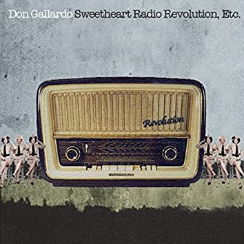 Sweetheart Radio Revolution, Etc.