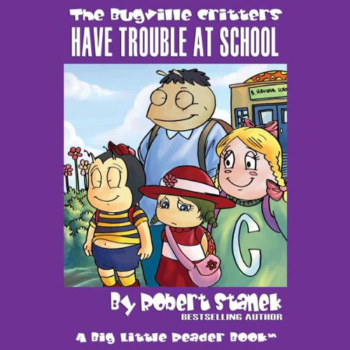 The Bugville Critters Have Trouble at School audiobook cover art
