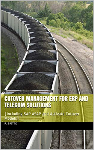 Cutover Management for ERP and Telecom Solutions: (Including SAP ASAP and Activate Cutover Models) (English Edition)