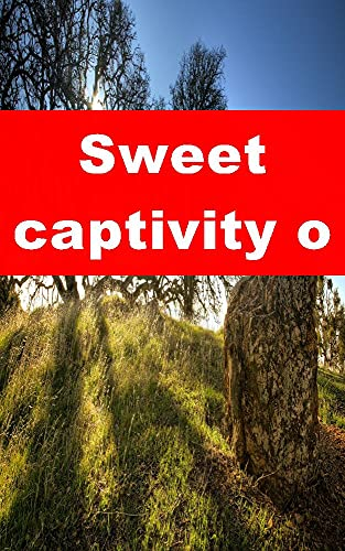 Sweet captivity of his embrace (Dutch Edition)