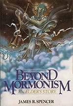 Beyond Mormonism: An Elder's Story