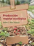 Producción vegetal ecológica: 34 (Agraria)