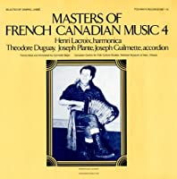 Vol. 4-Masters of French-Canadian Music