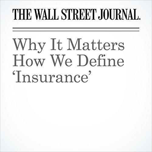 Why It Matters How We Define 'Insurance' copertina