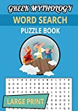 Greek Mythology: Large Print Word Searches about Olympian Gods, Titans, Mortals & More   52 pages, 7x10 inches   40 puzzles & over 600 words   Perfect Gift for Vacations, Holidays & Free Times