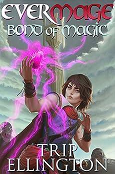 EverMage: Bond of Magic by [Trip Ellington]