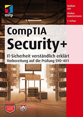 CompTIA Security+ - IT-Sicherheit verständlich erklärt - Vorbereitung auf die Prüfung SYO-401