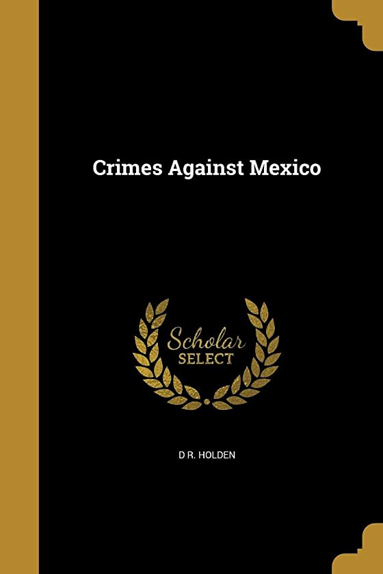 Crimes Against Mexico