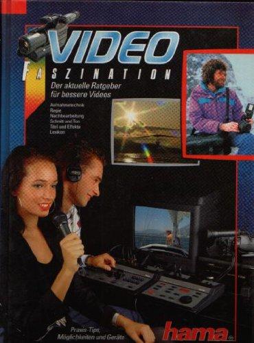 Video Faszination - Der aktuelle Ratgeber für bessere Videos
